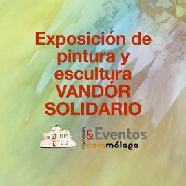 Exposición de pintura y escultura VANDÓR SOLIDARIO